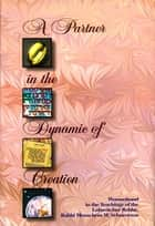 A Partner in the Dynamic of Creation ebook by Menachem M Schnnerson