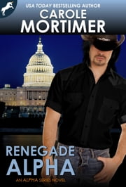 Renegade Alpha (ALPHA 5) ebook by Carole Mortimer