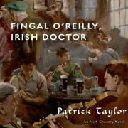Fingal O'Reilly, Irish Doctor - An Irish Country Novel オーディオブック by Patrick Taylor
