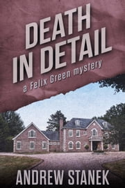 Sophie green mysteries ebook and audiobook search results death in detail felix green mysteries ebook by andrew stanek fandeluxe Epub