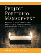 Project Portfolio Management ebook by Harvey A. Levine,Max Wideman