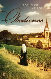 Obedience - A Novel ebook by Jacqueline Yallop