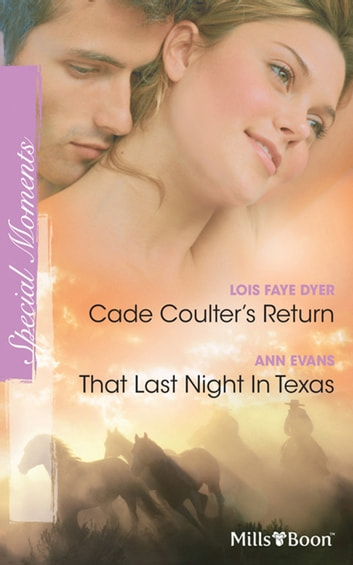 Cade Coulter's Return/That Last Night In Texas ebook by Ann Evans,Lois faye Dyer