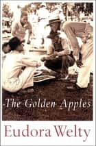The Golden Apples ebook by Eudora Welty