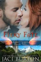 Fiery Fate ebook by Jaci Burton