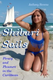 Shibari Sails ebook by Anthony Stevens