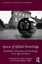 Spaces of Global Knowledge ebook by Diarmid A. Finnegan,Jonathan Jeffrey Wright