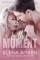 In this Moment ebook by Elena Aitken