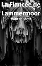 La Fiancée de Lammermoor ebook by Walter Scott