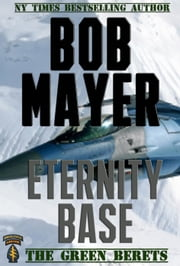 Eternity Base - The Green Berets ebook by Bob Mayer