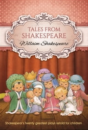 Tales from Shakespeare (Global Classics) - International Bestseller ebook by Charles and Mary Lamb