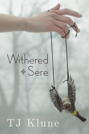 Withered + Sere ebook by TJ Klune