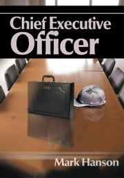Chief Executive Officer ebook by Mark Hanson