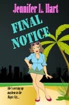 Final Notice ebook by Jennifer L. Hart