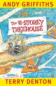 The 91-Storey Treehouse ebook by Andy Griffiths, Terry Denton