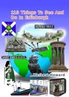 113 Things To See And Do In Edinburgh ebook by Herbert Howard