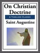 On Christian Doctrine ebook by Saint Augustine
