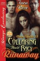 Collaring Their Racy Runaway ebook by