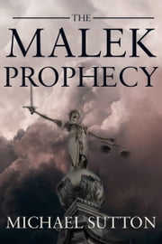 The Malek Prophecy ebook by Michael Sutton