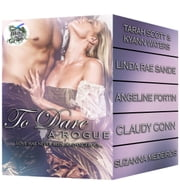 To Dare a Rogue ebook by Tarah Scott,Angeline Fortin,Claudy Conn,Linda Rae Sande,Suzanna Medeiros,KyAnn Waters