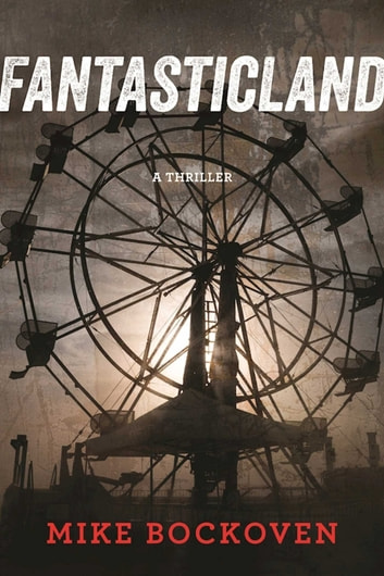 FantasticLand - A Novel ebook by Mike Bockoven