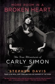 More Room in a Broken Heart - The True Adventures of Carly Simon ebook by Stephen Davis