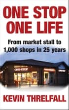 One Stop, One Life ebook by Kevin Threlfall