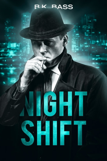Night Shift - Book One of the Night Trilogy ebook by B.K. Bass