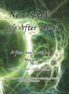 New Gaia: Life After Earth ebook by S Michael O