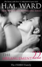 The Arrangement 22 (The Ferro Family) ebook by H.M. Ward