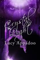 Crystal Light ebook by Lucy Appadoo