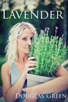 Lavender ebook by Douglas Green