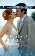 His Island Bride ebook by Marion Lennox