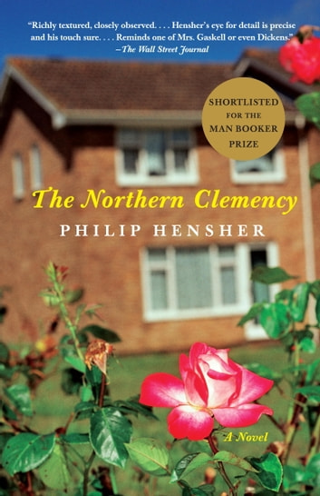 The Northern Clemency ebook by Philip Hensher