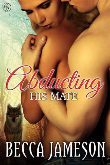 Abducting His Mate ebook by Becca Jameson