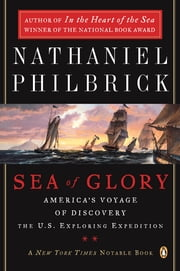 Sea of Glory - America's Voyage of Discovery, The U.S. Exploring Expedition, 1838-1842 ebook by Nathaniel Philbrick