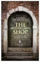 The Apothecary's Shop - A Novel of Venice 1118 A.D. ebook by