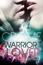 Crome - Warrior Lover 2 - Die Warrior Lover Serie eBook by Inka Loreen Minden