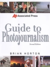Associated Press Guide to Photojournalism ebook by Brian Horton