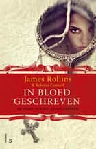 In bloed geschreven ebook by Rebecca Cantrell, James Rollins