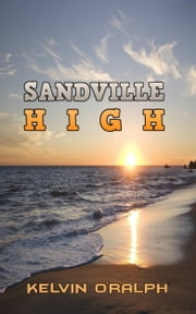 Sandville High (Season One) ebook by Kelvin O'Ralph
