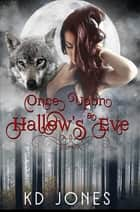 Once Upon a Hallow's Eve ebook by KD Jones