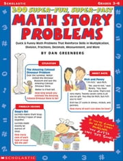 200 Super-Fun, Super-Fast Math Story Problems: Quick & Funny Math Problems That Reinforce Skills in Multiplication, Division, Fractions, Decimals, Mea ebook by Greenberg, Dan