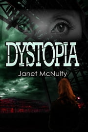 Dystopia ebook by Janet McNulty