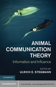 Animal Communication Theory - Information and Influence ebook by