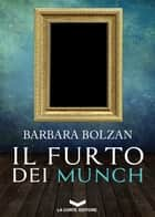 Il furto dei Munch eBook by Barbara Bolzan