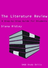 The Literature Review - A Step-by-Step Guide for Students ebook by Dr Diana Ridley