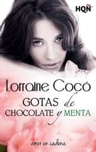 Gotas de chocolate y menta ebook by Lorraine Cocó