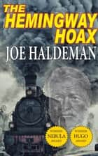 The Hemingway Hoax ebook by Joe Haldeman
