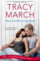 The Practice Proposal ebook by Tracy March